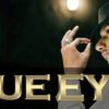 Blue Eyes – YoYo Honey Singh Blockbuster Songs Lyrics