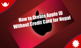 How to Create Apple ID Without Credit Card for Nepal iTunes ID in Nepal