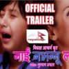 Nai Nabhannu La 3 Official Tailer By One Time Cinema