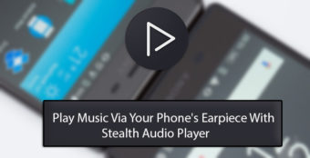 How to Play Music Through Your Phone's Earpiece Speaker